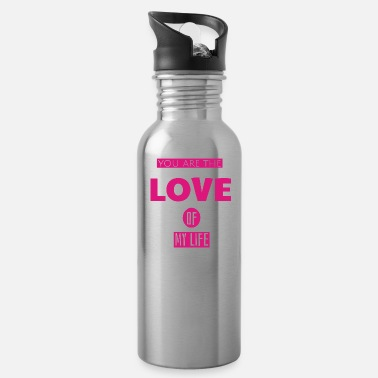 You Are The Love Of My Life - Water Bottle