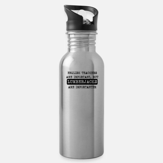 Important Mugs & Drinkware - Lumberjacks Are Importanter - Water Bottle silver