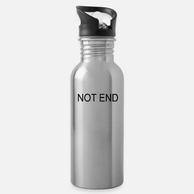 End NOT END - Water Bottle