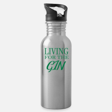 Gin living for the gin - Water Bottle