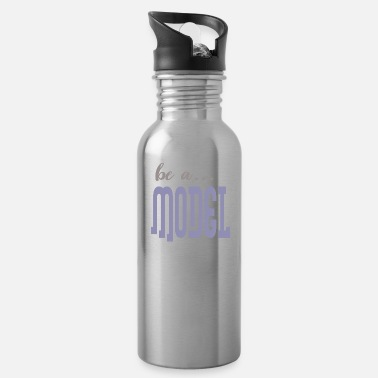 Model be a model - Water Bottle