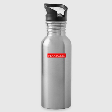 Snatch #SNATCHED OFFICIAL - Water Bottle