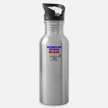 Naturopathic Naturopathic Physician - Water Bottle