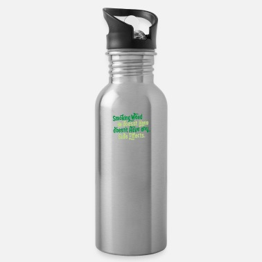 Smoke Weed Smoking Weed - Water Bottle