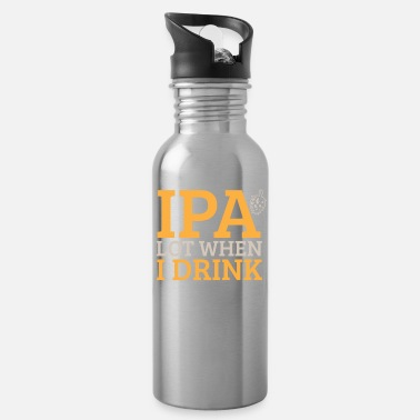 Brewsmeister IPA Lot When I Drink Gift Idea Brewery - Water Bottle