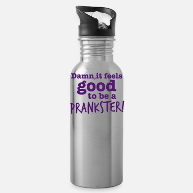 Humour DAMN it feels good to be a PRANKSTER! comic humour - Water Bottle