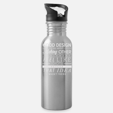 Good Of Others Good Design is all about making other - Water Bottle