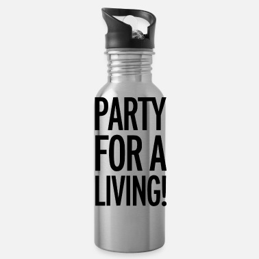Party party for a living - Water Bottle