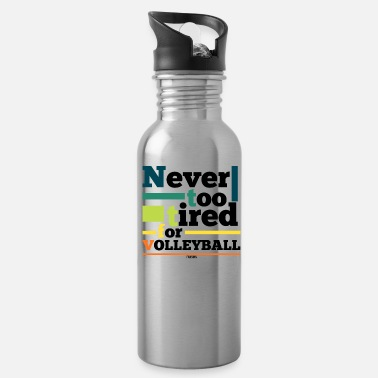 Beach Volleyball Volleyball Sport saying gift tired - Water Bottle