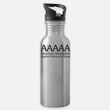 Acronym AAAAA American Association Against Acronym Abuse - Water Bottle