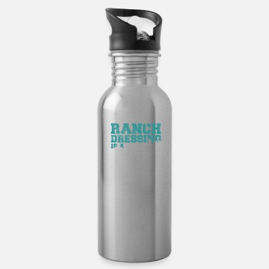 Ranch Ranch Dressing Is A Blessing - Water Bottle