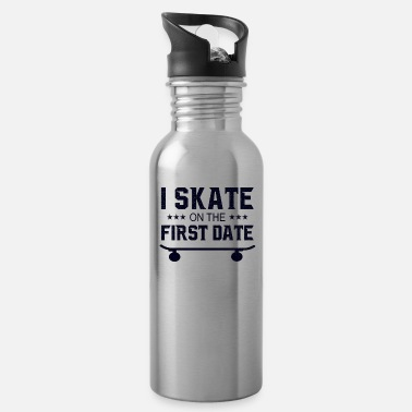 Skateboard I Skate On The First Date - Water Bottle