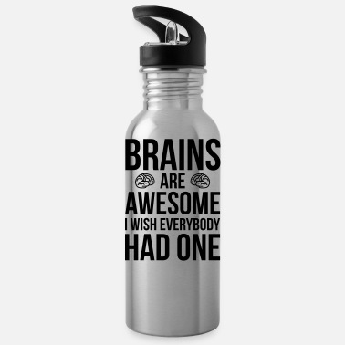 Brain Quote Brains Are Awesome Funny Quote - Water Bottle