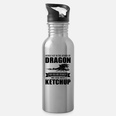 Ketchup Dragon Funny Meddle Not In The Affairs Of Dragons - Water Bottle