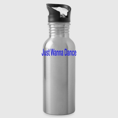Just Wanna Dance - Water Bottle