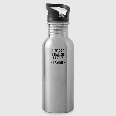 I Am 80 Funny 80th Birthday - Water Bottle