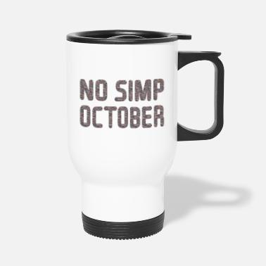 No simp October - Travel Mug