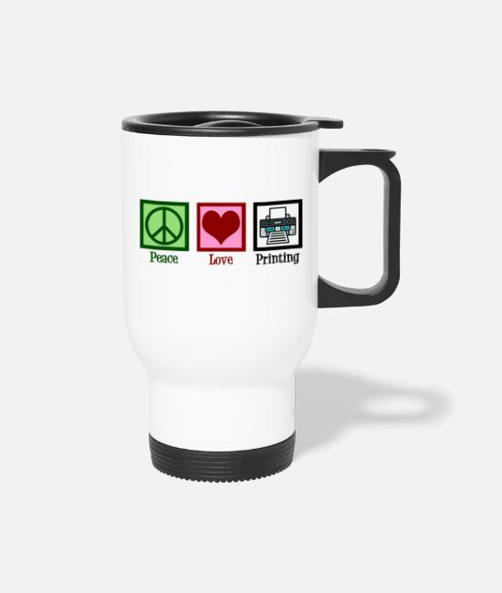 Printing Mugs & Cups - Peace Love Printing - Travel Mug white