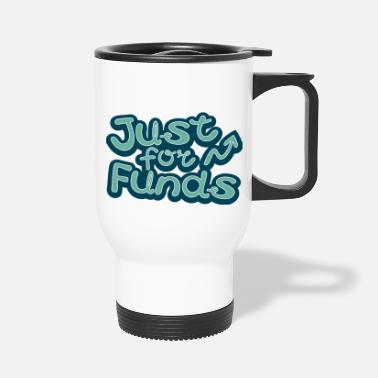 Fund Finance funds fund funny money funny investor - Travel Mug