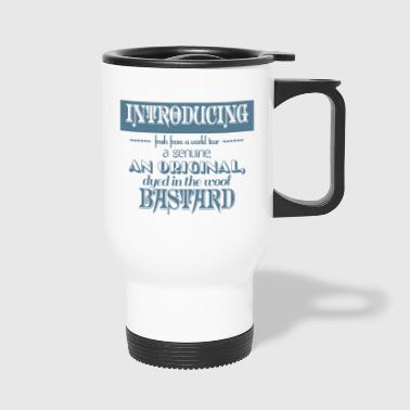 introducing a bastard - Travel Mug