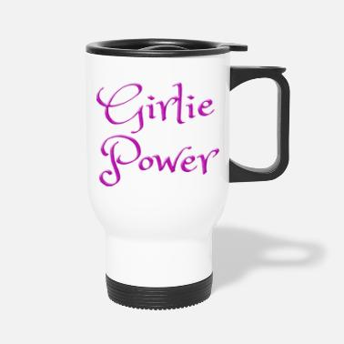 Girlie Girlie Power - Travel Mug