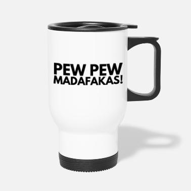 Nerd Pew Pew Madafakas - Travel Mug