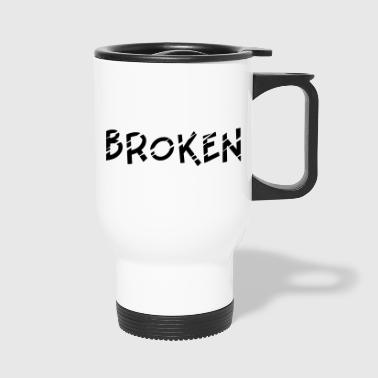 Broken - Travel Mug