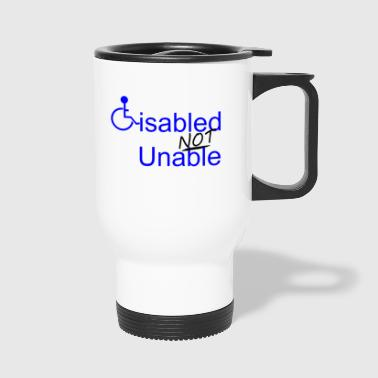 Disabled Not Unable - Travel Mug