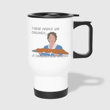 These People Are Children & Children Like Stories - Travel Mug