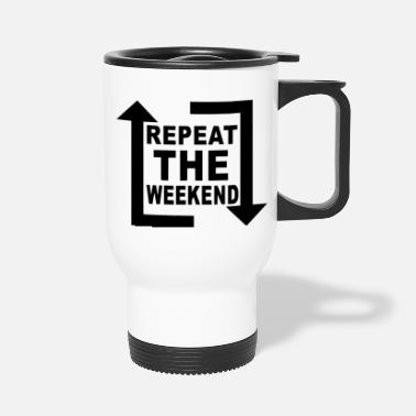 Dj repeat the weekend - Travel Mug