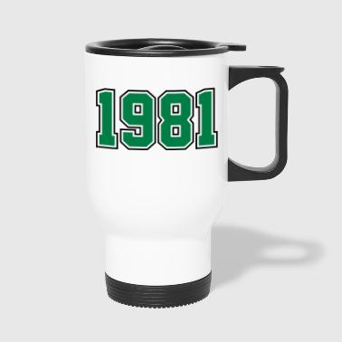 1981 | Year of Birth | Birth Year | Birthday - Travel Mug