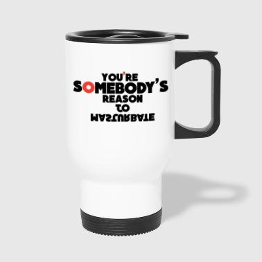 Reason - Travel Mug