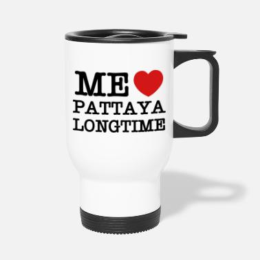 Funny Pattaya ME LOVE PATTAYA LONGTIME - Travel Mug