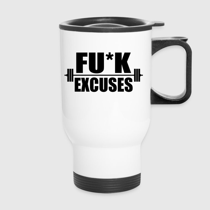 Fuck excuses workout - Travel Mug