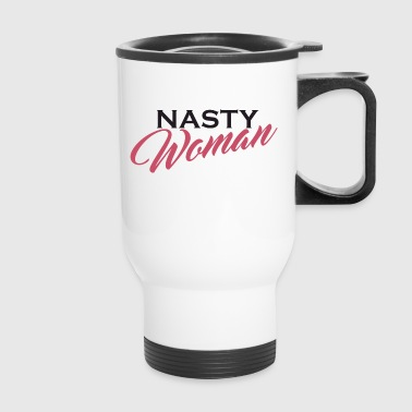 Nasty Woman Mug Persisted - Travel Mug