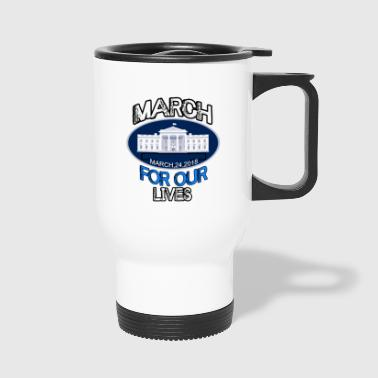 MARCH FOR OUR LIVE - Travel Mug