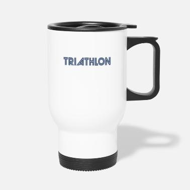 Triathlon Sports Triathlons Athlete Triathlon Triathloner - Travel Mug