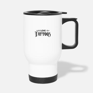 Tattoo Tattooed Tattoos Tattoo Artist Tattoo Ink - Travel Mug