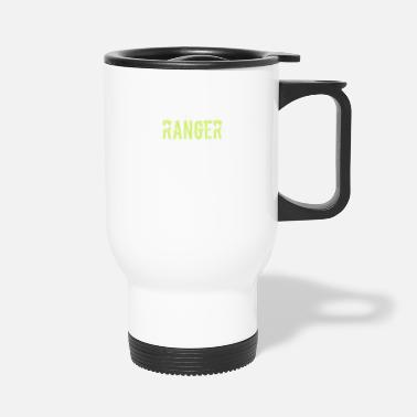 Ranger Ranger - Travel Mug