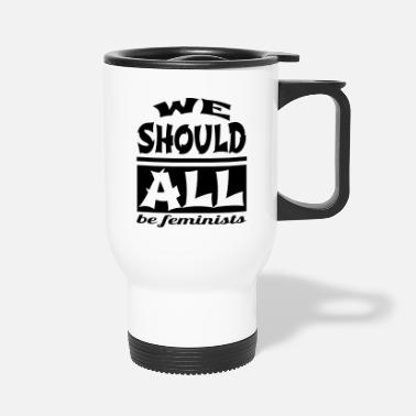 Anti Trump woman power funny quote fun womens march - Travel Mug