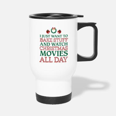 Christmas I just want to bake stuff shirt - Travel Mug