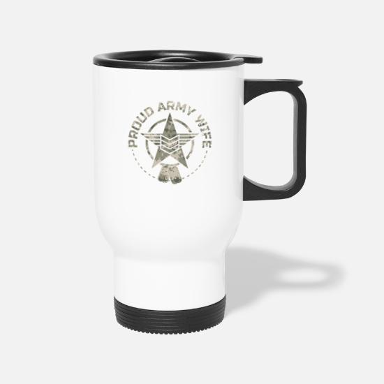Army Wife Mugs & Drinkware - Proud Army Wife - Travel Mug white