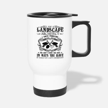 Landscape I Am A Landscape Architect Mug - Travel Mug