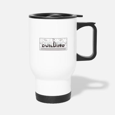 Building Building - Travel Mug