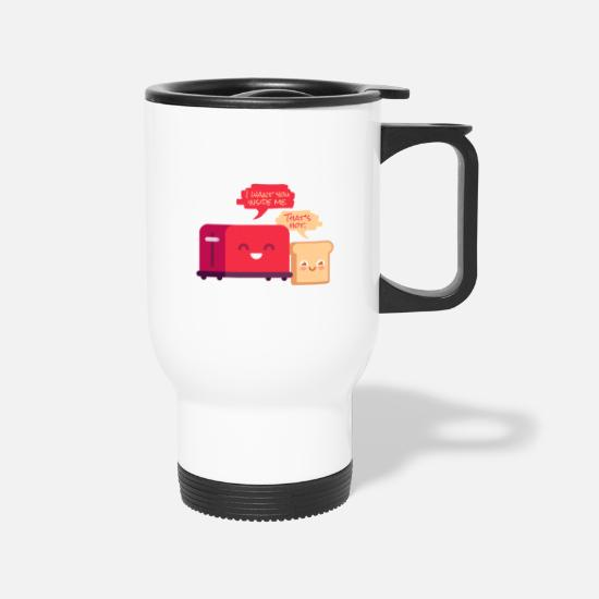 Hot Mugs & Drinkware - I Want You Inside Me That's Hot Toaster and Toast - Travel Mug white