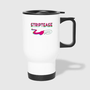 striptease - Travel Mug