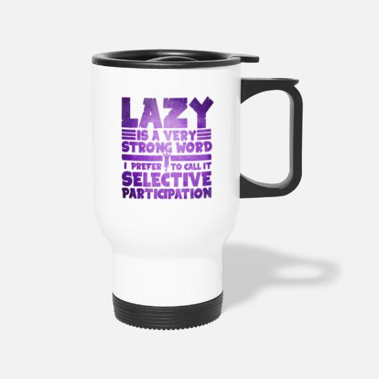 Lying Mugs & Drinkware - Selective Participation - Laziness - Total Basics - Travel Mug white