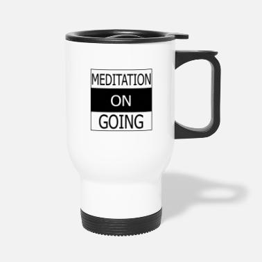 Meditation Meditation - Travel Mug