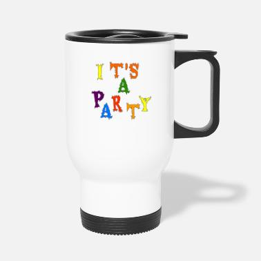 Party A party - Travel Mug