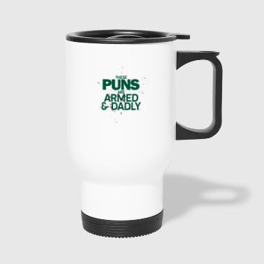 These puns are deadly - Puns - D3 Designs - Travel Mug